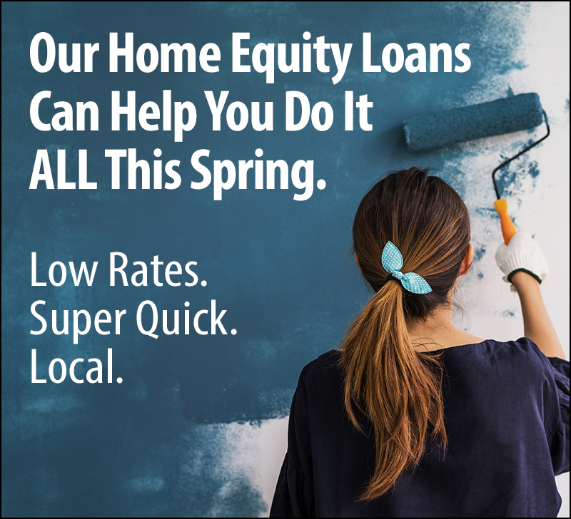 Our Home Equity Loans Can Help You Do It All This Spring.